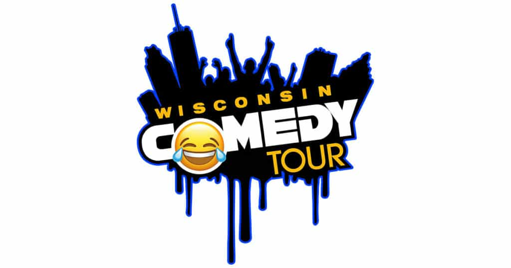 Wisconsin Comedy Tour.